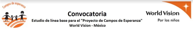 convocatoria-para-estudio-de-linea-base-proyecto-de-campos-de-esperanza-world-vision-mexico