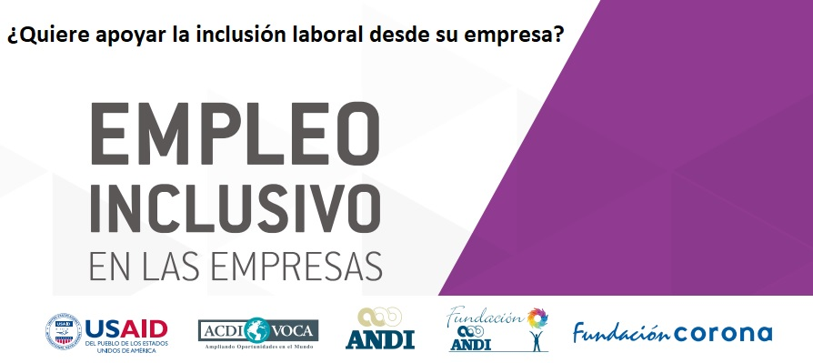 apoya-la-inclusion-laboral-desde-su-empresa-acdivoca-usaid-andi-corona
