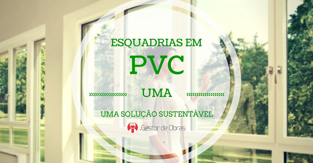 Esquadrias em PVC - uma solução sustentável