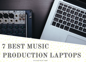 Awesome! 7 Best Laptops For Music Production Of 2017