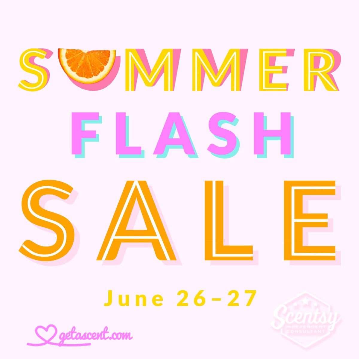 Don't miss the Scentsy Summer Flash Sale at getascent.com!