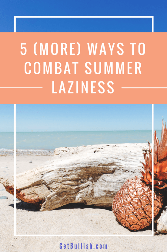 5 ways to combat the summer slump. Jen Dziura gives more examples of how to make this summer your most productive yet.