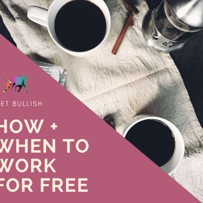 Bullish on DailyWorth…How and When to Work for Free