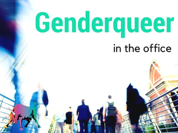 Don't Live someone else's life- Genderqueer in an office setting with Get Bullish