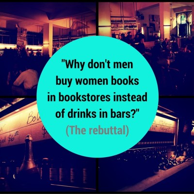 Why Don't Men Buy Women Books in Bookstores Instead of Drinks in Bars?