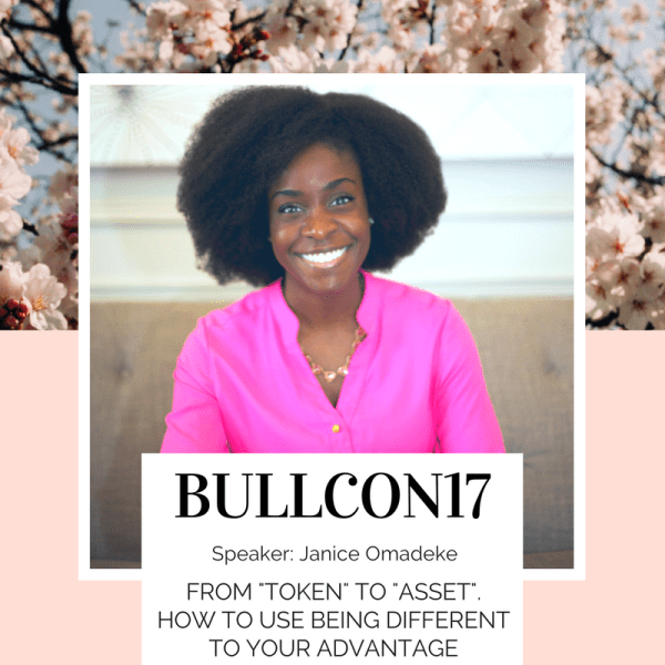 """Meet BullCon17 speaker Janice Omadeke - """"From 'token' to 'asset' - how to use your differences to your advantage."""