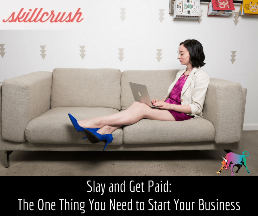 The one thing you need to start your business