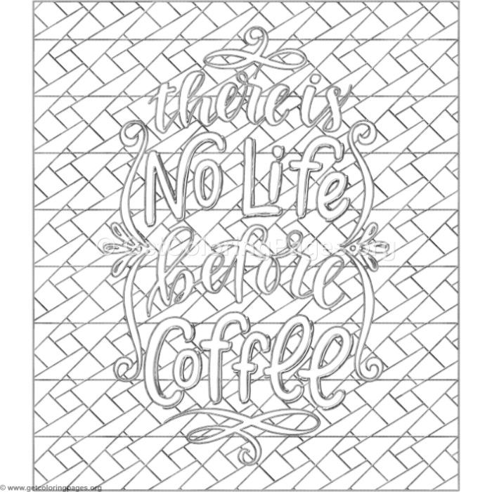 There Is No Life Before Coffee Coloring Pages