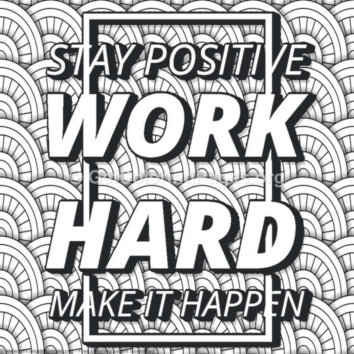 Stay Positive Work Hard Coloring Pages
