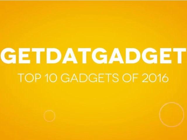 GetdatGadget Top 10 Gadgets of 2016