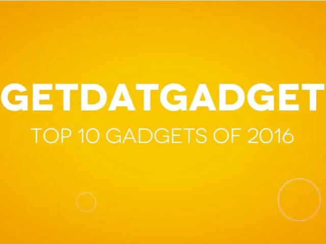 GetdatGadget Top 10 Gadgets of 2016