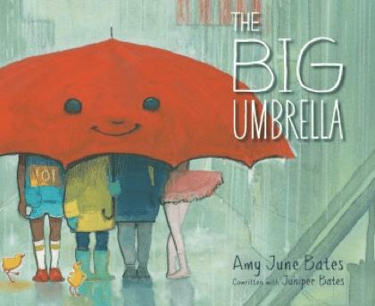 The Big Umbrella by Amy June Bates