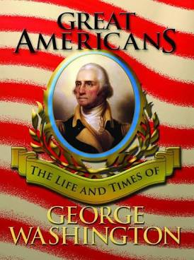 Best History Books for Kids: Great Americans: George Washington