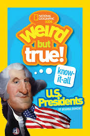 Best History Books for Kids: Weird But True! Know-It-All: U.S. Presidents