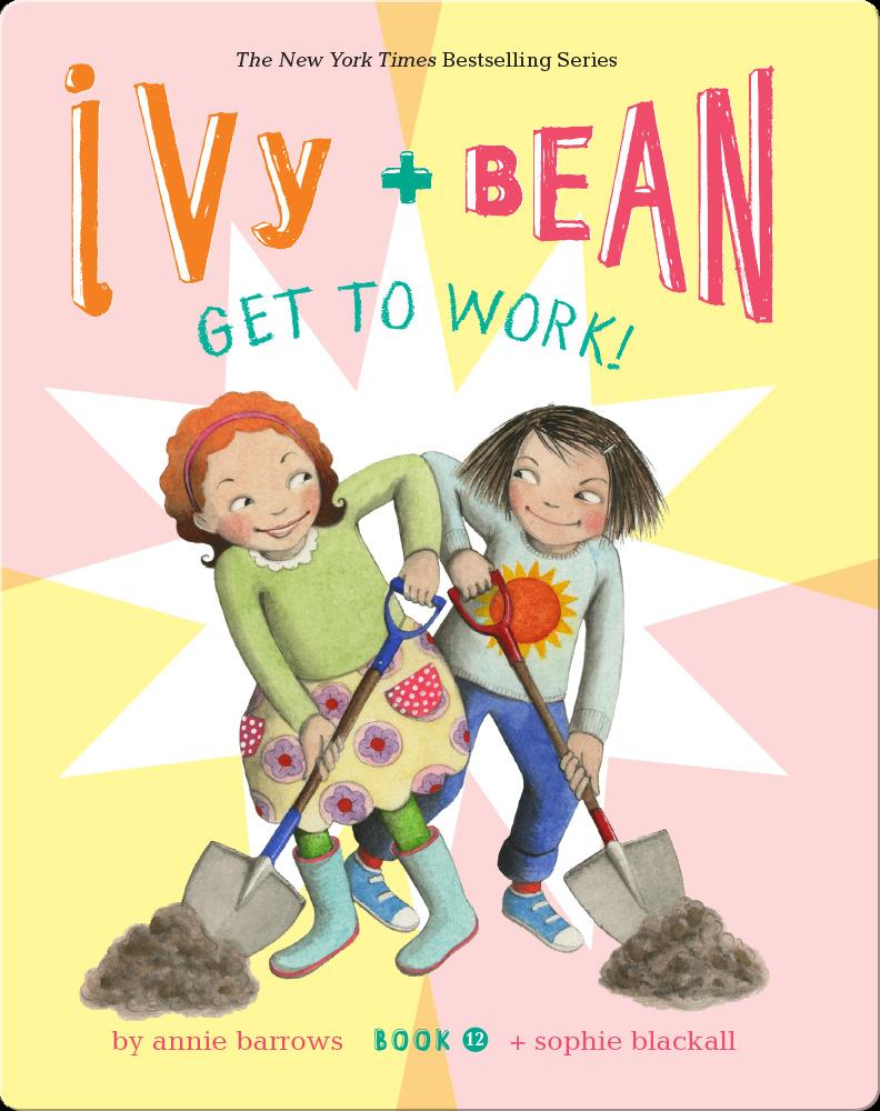 Ivy + Bean Get to Work! (Book 12)