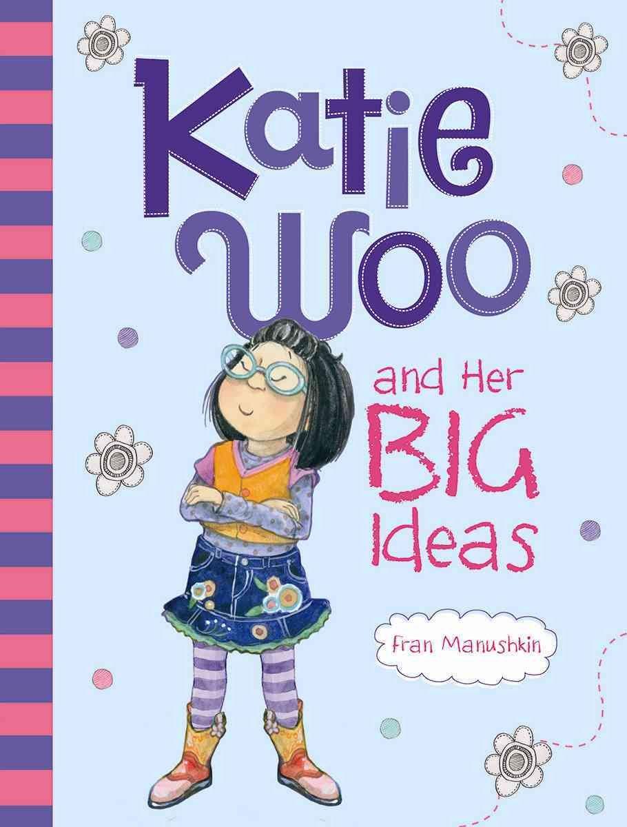 Katie Woo and Her Big Ideas