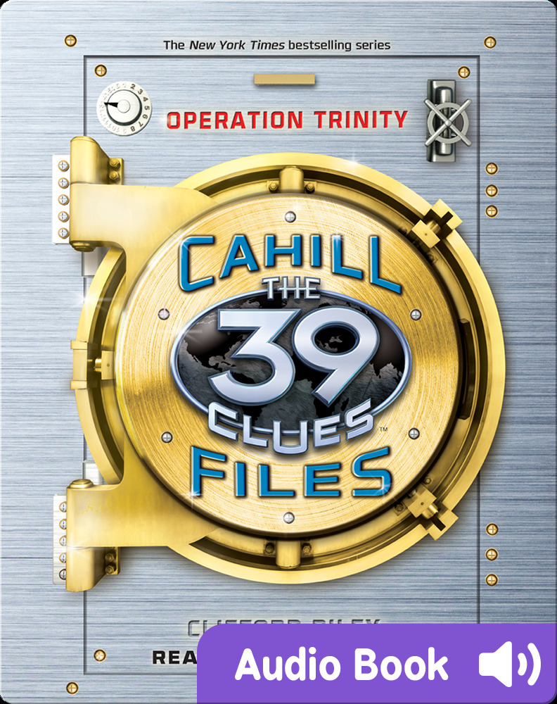 The 39 Clues- The Cahill Files, Book #1- Operation Trinity