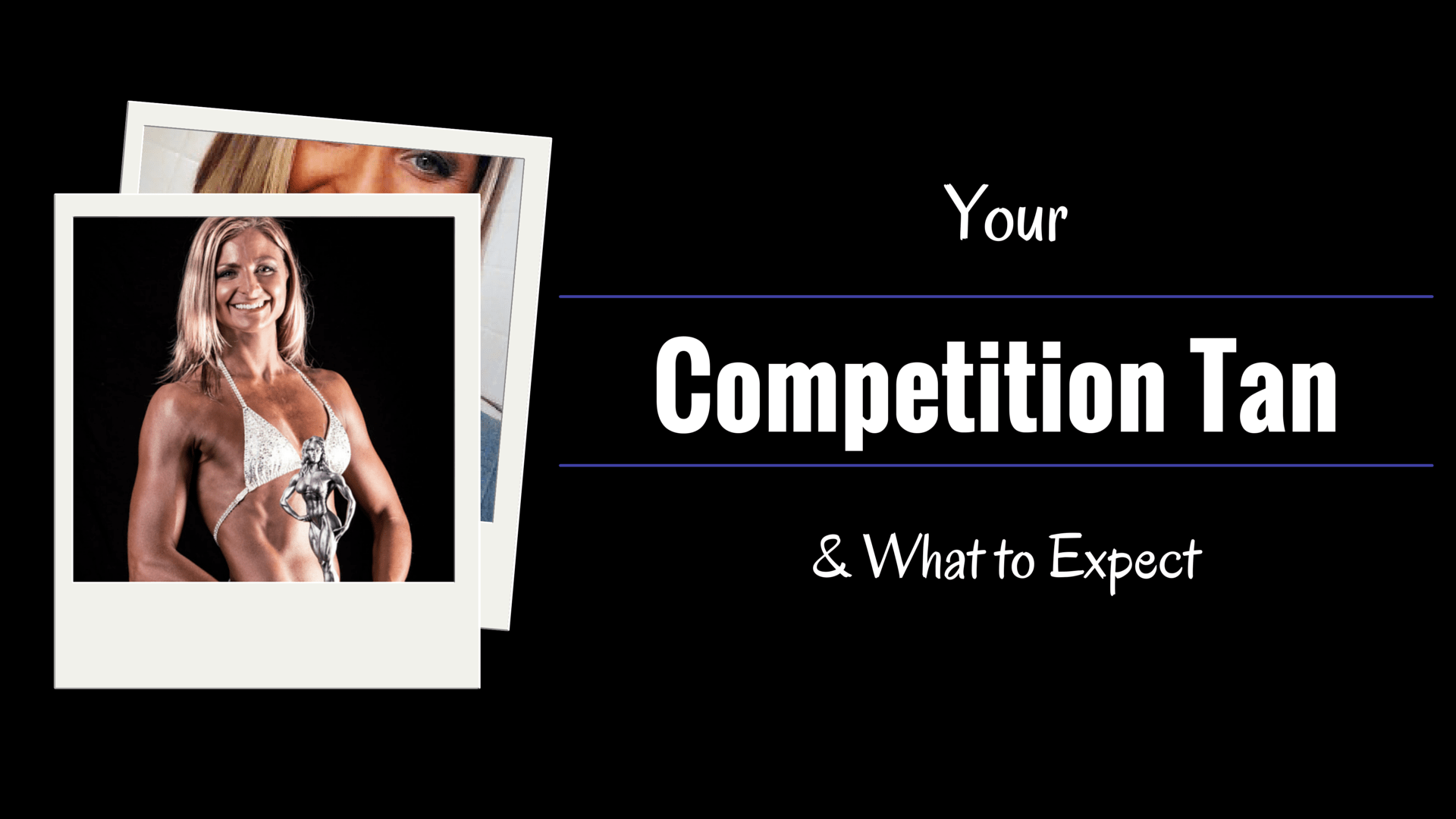Your Competition tan and what to expect