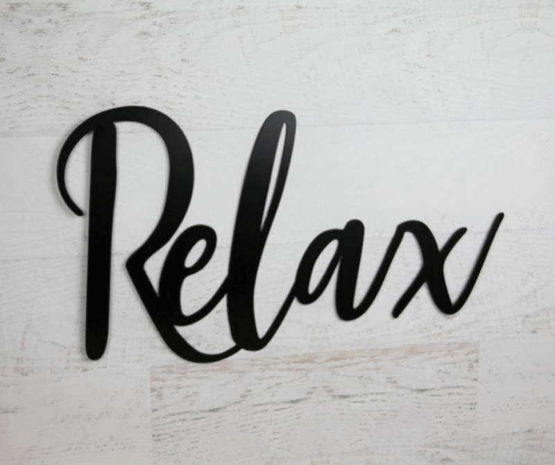 Relax Home Decor Sign