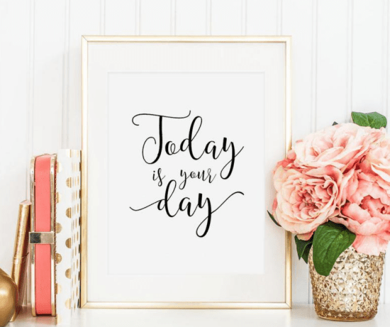 Today is Your Day Motivational Sign