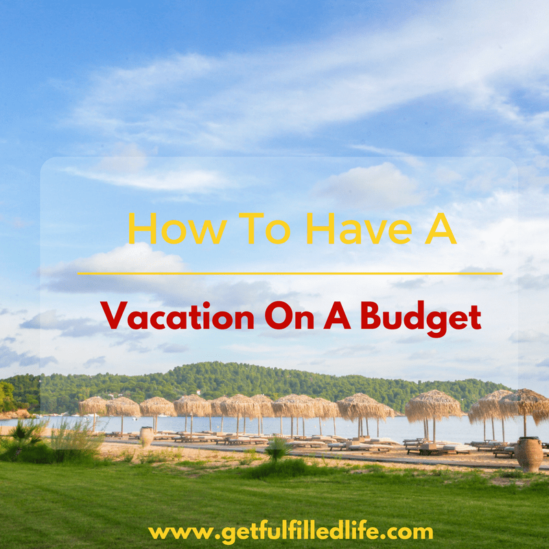 How To Have A Vacation On A Budget