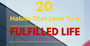 20 Habits That Lead To A Fulfilled Life