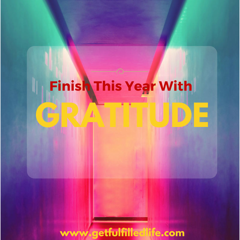 Why You Should Finish This Year With Gratitude
