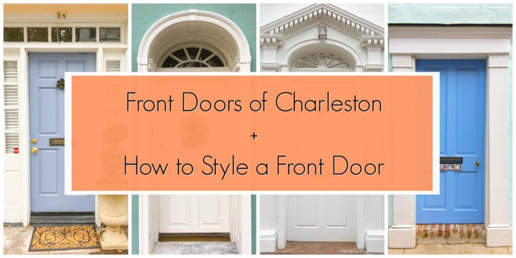 Front Doors Of Charleston How To Style A Front Door Get