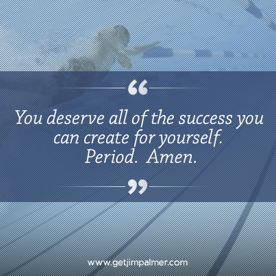 you deserve all the success
