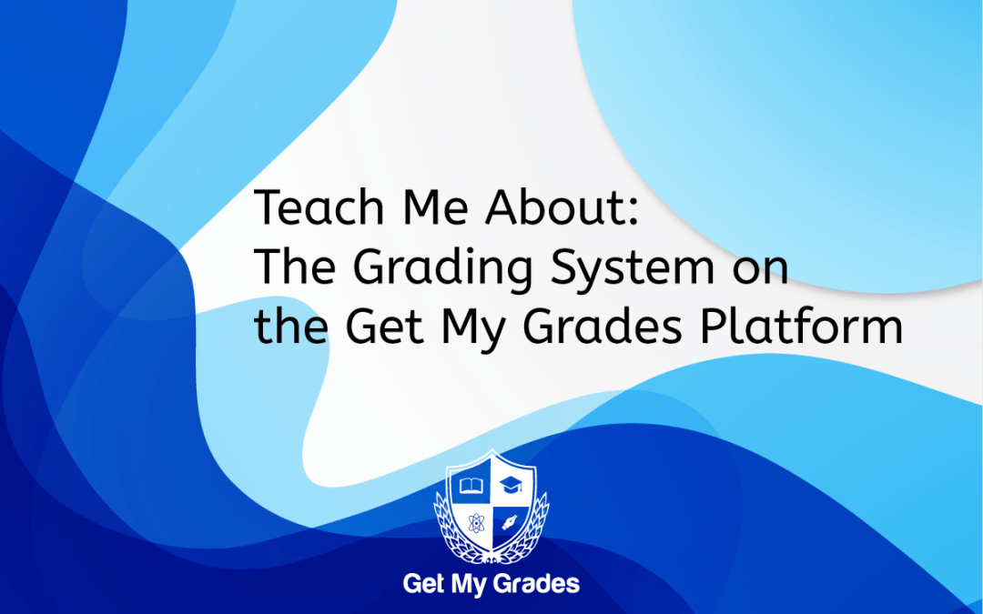 The Grading System on the Get My Grades Platform