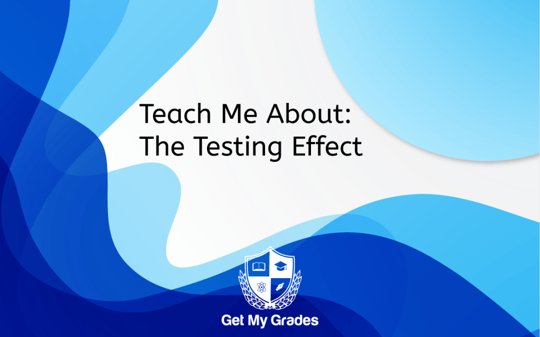 Teach Me About: The Testing Effect