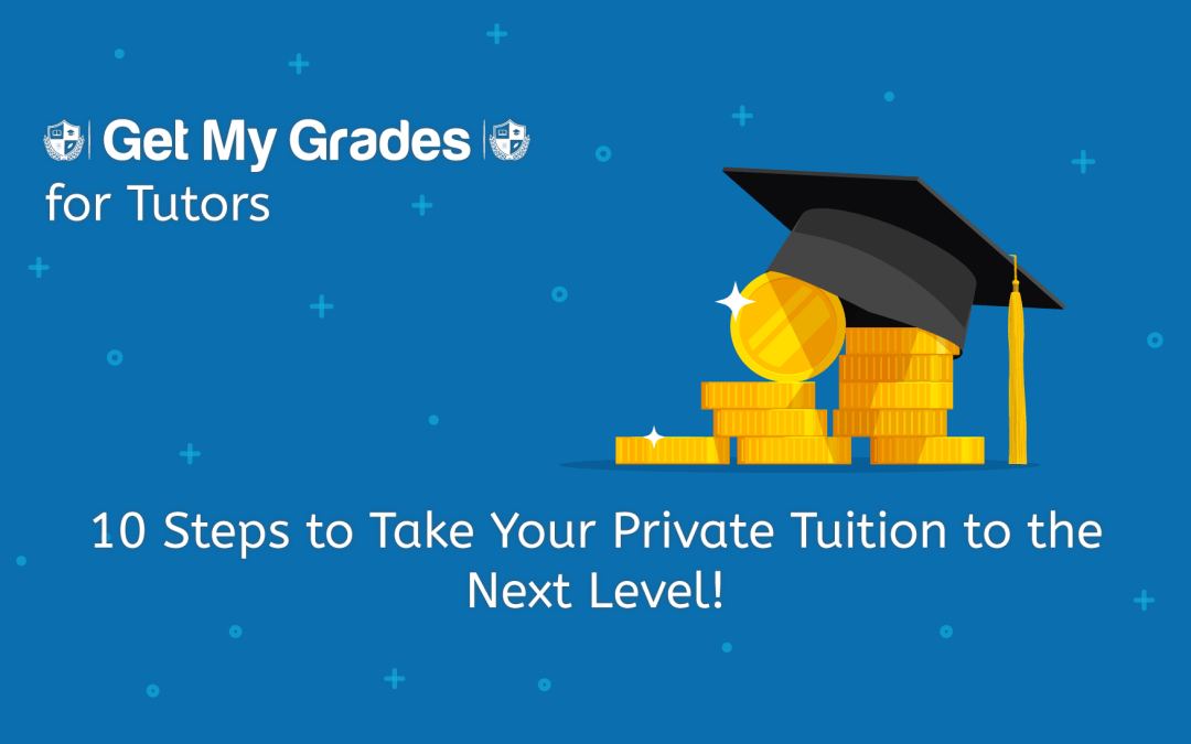 10 Steps to Take Your Private Tuition to the Next Level!