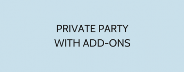 Private Party With Add-ons