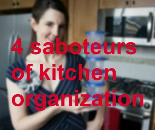 4 Saboteurs of kitchen organization