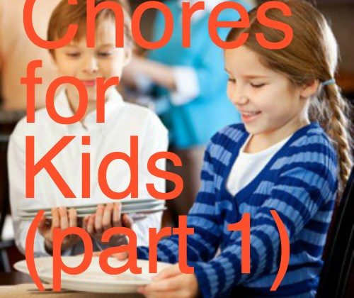 "Chores for kids pt. 1: How to answer ""BUT MOM! WHYYYY?!"""