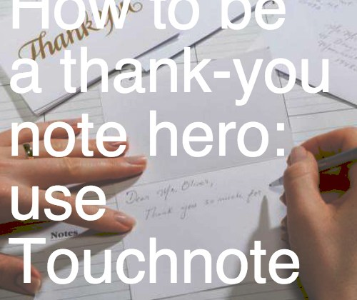 How to be a thank-you note hero: use Touchnote