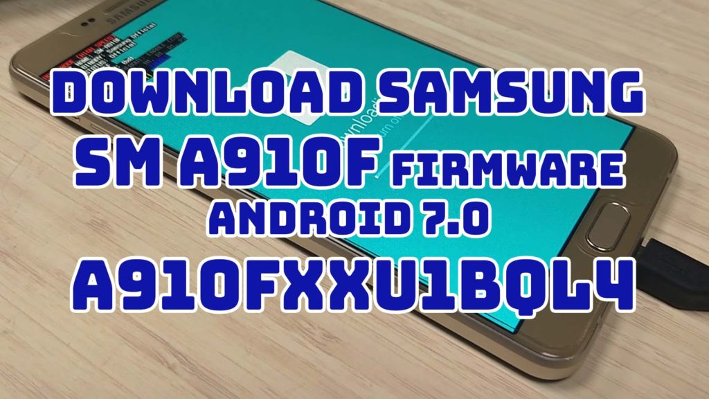 Samsung SM A910F Firmware Android 7.0