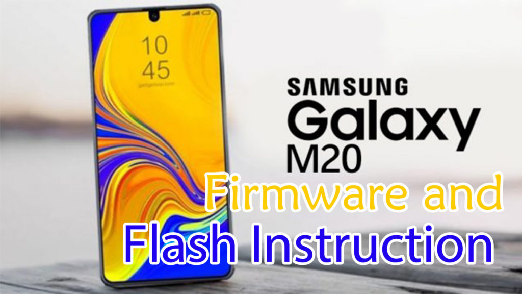 Download Samsung M20 Firmware And Flash Instruction