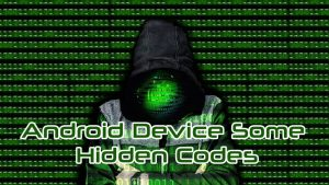 Android Device Some | Hidden Codes