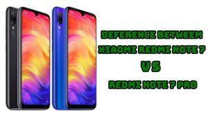 Deference Between Xiaomi Redmi Note 7 VS Redmi Note 7 Pro
