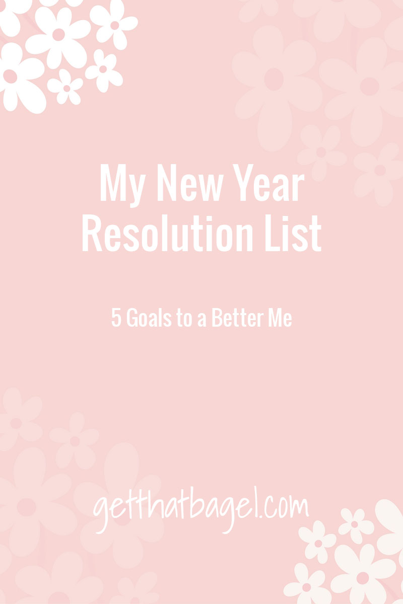 newyeargoals - My New Year Resolution List-5 Goals to a Better Me