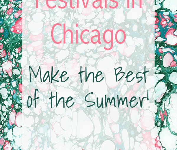 Festivals in Chicago: Make the Best of the Summer