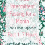 Intermittent Fasting Part 2: 7 Hour Eating Window