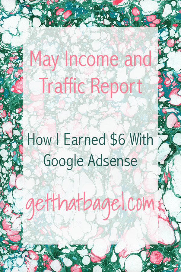 mayincome - May 2017 Traffic and Income Report on Get That Bagel