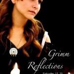 Grimm Reflections Web Series: Episodes 11 Thru 15