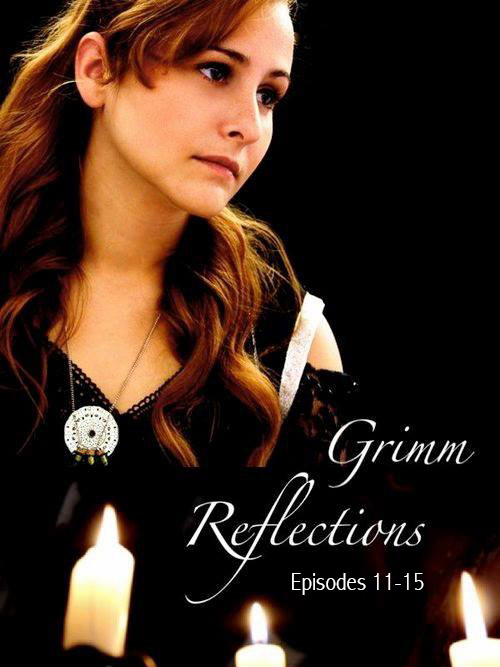 grimm3 - Grimm Reflections Web Series: Episodes 11 Thru 15