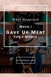 What Happened When I Gave Up Meat for a Month