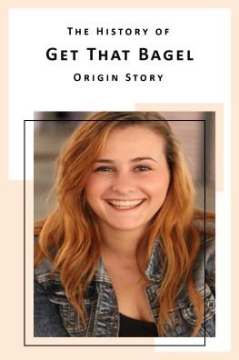 originpin 200x300 - Origins: Becoming Get That Bagel