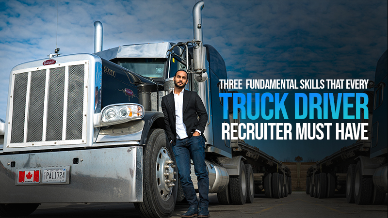 Three Fundamental Skills That Every Truck Driver Recruiter Must Have