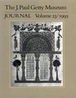 The J. Paul Getty Museum Journal: Volume 23/1995